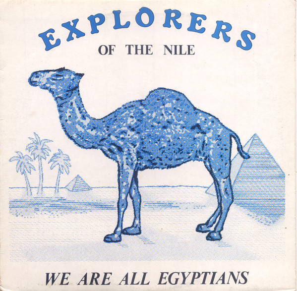 EXPLORERS OF THE NILE We are all Egyptians Single 1988