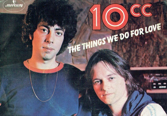 love 10cc The things we do for love